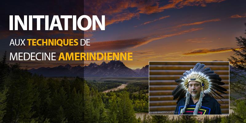 Initiation aux techniques de médecine amérindienne – Venoy, Auxerre FRANCE 2019